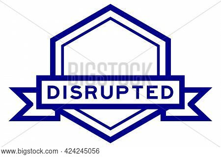 Vintage Blue Color Hexagon Label Banner With Word Disrupted On White Background