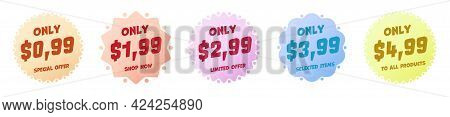 Only 0.99, 1.99, 2.99, 3.99, 4.99 Discount Price Sticker Tag. Badge With Clearance For All Product O