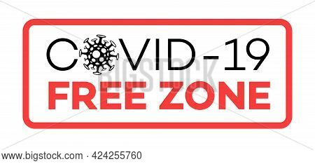 Covid Free Zone Banner For Medical Design, Health Protection, Security Icon. Vector Illustration 10