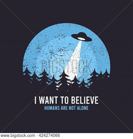 Ufo And Space Design For T-shirt With Spaceship, Trees And Slogan Text. Typography Graphics For Tee