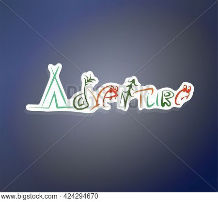 The Adventure Is Encrypted With Symbols. Funny Lettering. Multicolored Letters. Funny Inscription. D