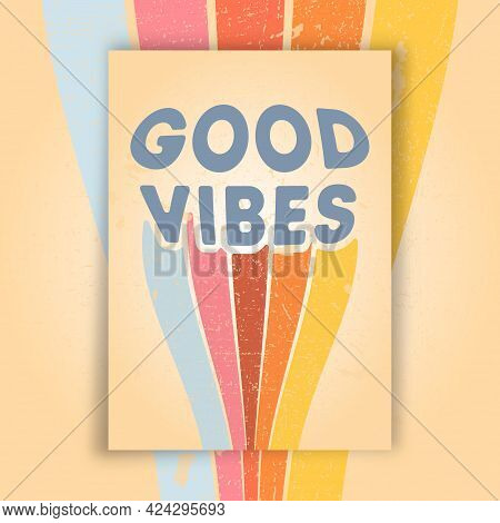 Goog Vibes Poster With Retro Grunge Texture. Vector Illustration