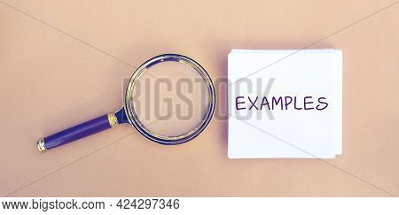 Magnifying Glass And A Note With The Word Examples. Example, Instance, Sample. Business, Marketing A