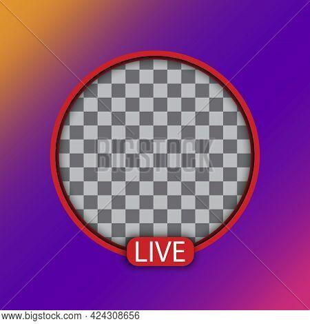 Live Video Streaming. Social Media. Live Stream Logo. Web Icon. Social Network. Vector Illustration.