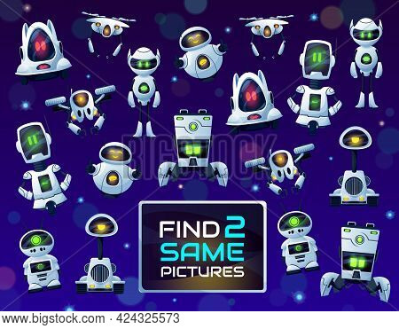 Find Same Robots Or Drones Vector Kids Game, Puzzle Or Riddle. Children Education Memory Game, Maze