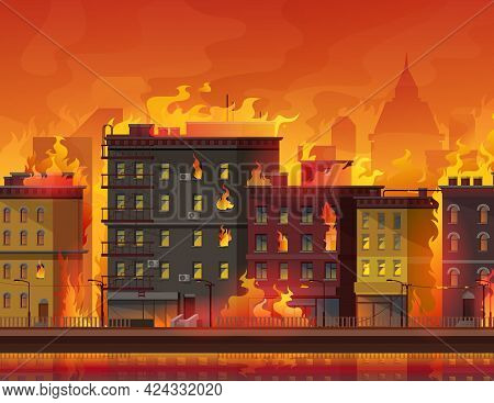 Fire In City, Burning Buildings On Town Street. Natural Disaster Or Catastrophe, War Conflict Or Cli