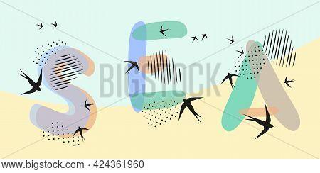 Summer Banner. Seashore, Sand, Birds, Lettering Sea. Hand Drawn Letters. Spots, Dot Strokes. Vector