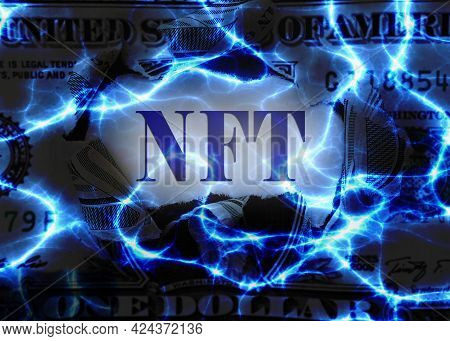 Nft -- Non Fungible Token -- Text Over A Dollar Bill And Electric Background