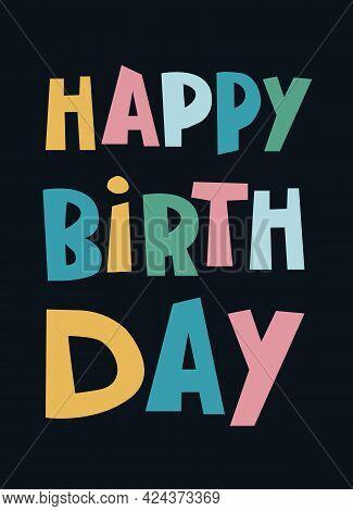 Happy Birthday Hand-lettered Greeting Phrase On Dark Background