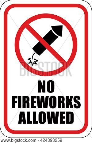 No Fireworks Allowed Sign | Park And City Notice Prohibiting The Use Of Explosives | Fire Hazards Pr