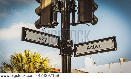 Street Sign The Direction Way To Active Versus Lazy