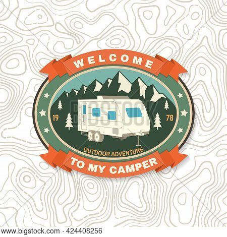 Welcome To My Camper. Live, Love, Camp. Patch Or Sticker. Vector Concept For Shirt Or Logo, Print, S
