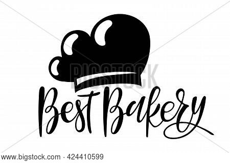 Best Bakery Calligraphy With Flat Cooks Cap Icon. Hand Written Brush Lettering For Advertising, Sign