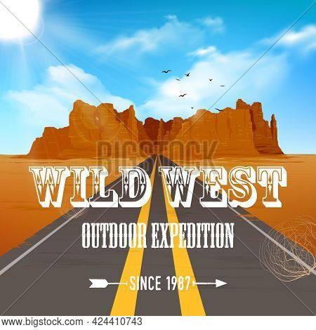 Wild West Poster Of Road Going Through Desert To Canyon Rock With Blue Sky Vector Illustration