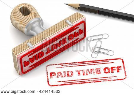 Paid Time Off. The Stamp And An Imprint. Rubber Stamp And Red Imprint Paid Time Off On A White Surfa