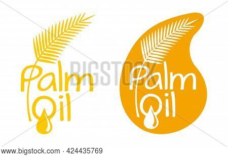 Palm Oil Flat Pictogram With Calligraphic Text - Palm Branch And Oil Drop - Isolated Vector Emblem