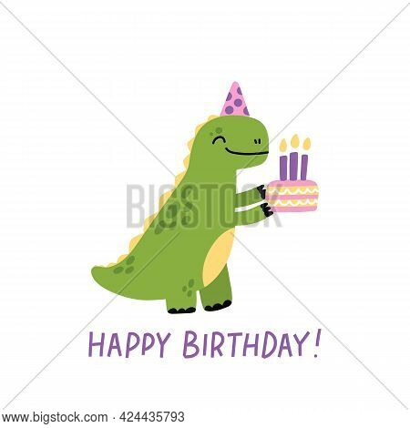 Funny Character Dinosaur Or Tyrannosaurus With Birthday Cake. Cute T-rex. The Inscription: Happy Bir