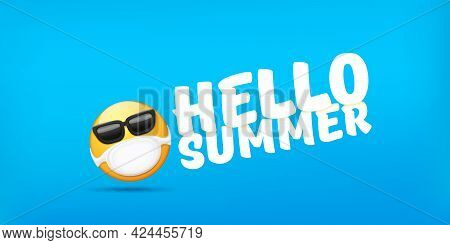 Hello Summer Concept With Yellow Emoji Sticker With Mouth Medical Protection Mask And Sunglasses Iso