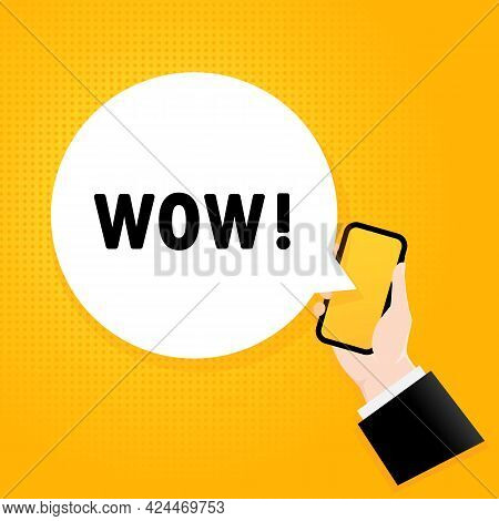 Wow. Smartphone With A Bubble Text. Poster With Text Wow. Comic Retro Style. Phone App Speech Bubble