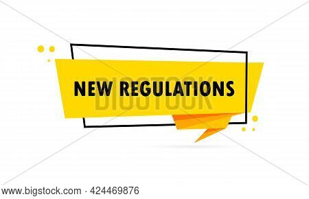 New Regulations. Origami Style Speech Bubble Banner. Poster With Text New Regulations. Sticker Desig