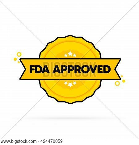 Fda Approved Badge. Vector. Fda Approved Stamp Icon. Certified Badge Logo. Stamp Template. Label, St
