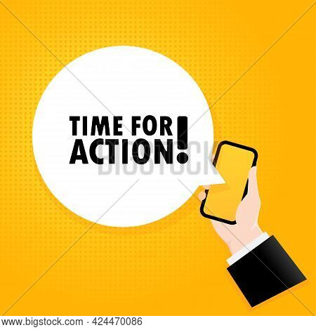 Time For Action. Smartphone With A Bubble Text. Poster With Text Time For Action. Comic Retro Style.