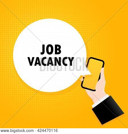 Job Vacancy. Smartphone With A Bubble Text. Poster With Text Job Vacancy. Comic Retro Style. Phone A