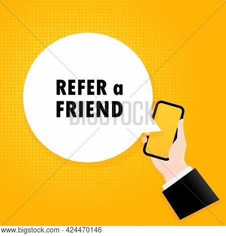 Refer A Friend. Smartphone With A Bubble Text. Poster With Text Refer A Friend. Comic Retro Style. P