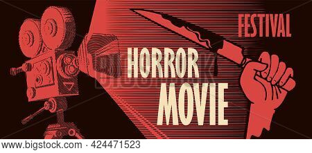 Vector Banner For Horror Movie Festival. Retro-style Illustration With An Old Film Projector And A H