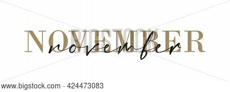Hello November Card. One Line. Lettering Poster With Text. Vector Eps 10. Isolated On White Backgrou