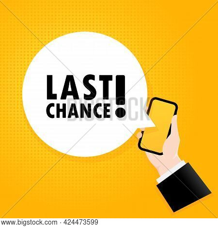 Last Chance. Smartphone With A Bubble Text. Poster With Text Last Chance. Comic Retro Style. Phone A