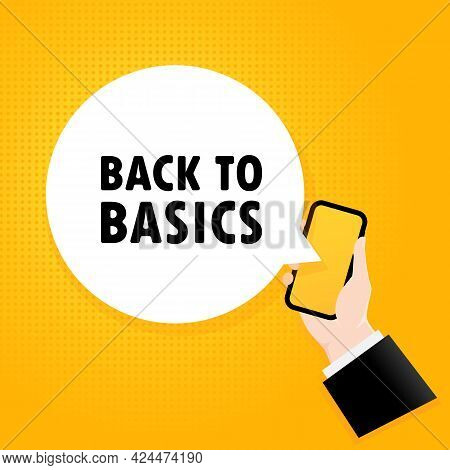 Back To Basics. Smartphone With A Bubble Text. Poster With Text Back To Basics. Comic Retro Style. P