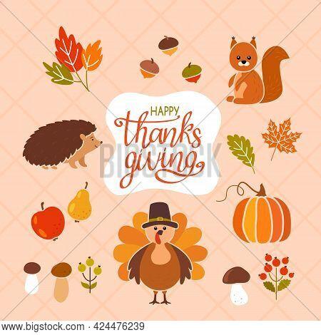 Happy Thanksgiving Greeting Card. Set Of Autumn Elements. Hedgehog, Squirrel, Pumpkin, Turkey In A H