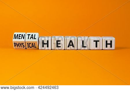 Mental Or Physical Health Symbol. Turned Wooden Cubes And Changed Words Physical Health To Mental He