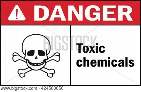 Toxic Chemicals Danger Sign. Chemical Warning Signs And Symbols.