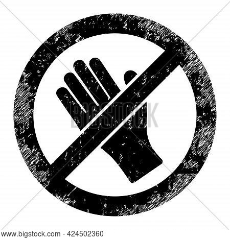 Do Not Touch Icon With Scratched Effect. Isolated Raster Do Not Touch Symbol With Scratched Rubber T