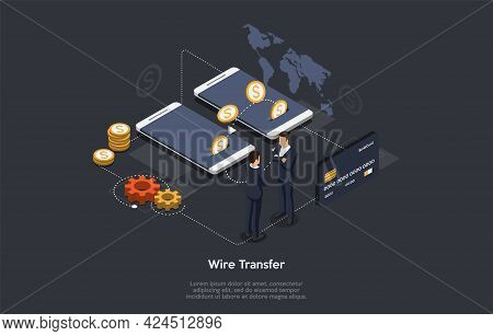 Vector Illustration With Writing. Isometric Composition. Cartoon 3d Style Design. Wire Transfer Tech