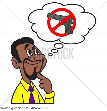 Man Thinking About Gun Control - A Cartoon Illustration Of A Man Thinking About Gun Control.
