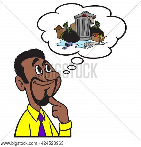 Man Thinking About Garbage - A Cartoon Illustration Of A Man Thinking About Garbage.