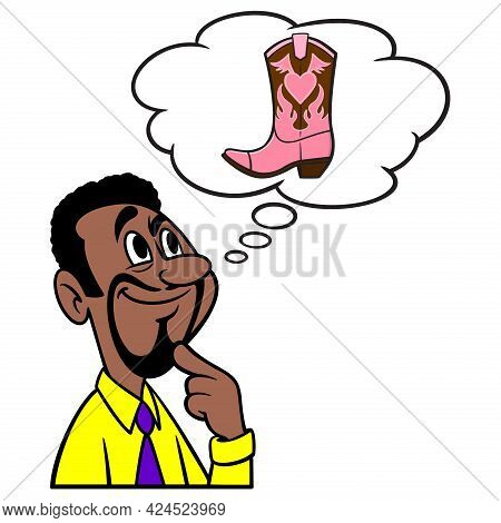 Man Thinking About Cowgirl Boots - A Cartoon Illustration Of A Man Thinking About Cowgirl Boots.