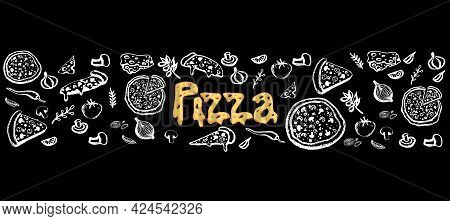 Doodles Pizzas And Ingredients On The Black Background. Hand Drawn Food Template For Cafe, Restauran