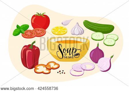 Soup Of The Day. Vegetables For Recipe. Gaspacho Cooking Kit. Bowl With Soup, Various Recipe Ingredi