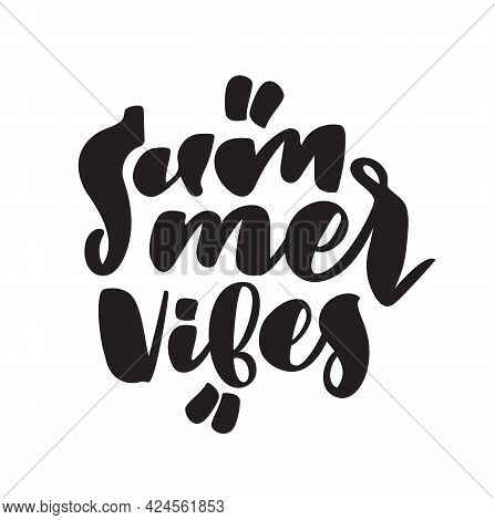 Handwritten Type Lettering Composition Of Summer Vibes On White Background