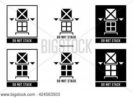 A Set Of Manipulation Symbols For Packaging Cargo Products And Goods. Marking - Do Not Stack. Vector