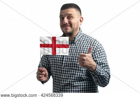 White Guy Holding A Flag Of England And Shows The Class By Hand Isolated On A White Background. Like