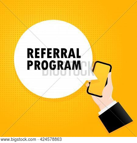 Referral Program. Smartphone With A Bubble Text. Poster With Text Referral Program. Comic Retro Styl