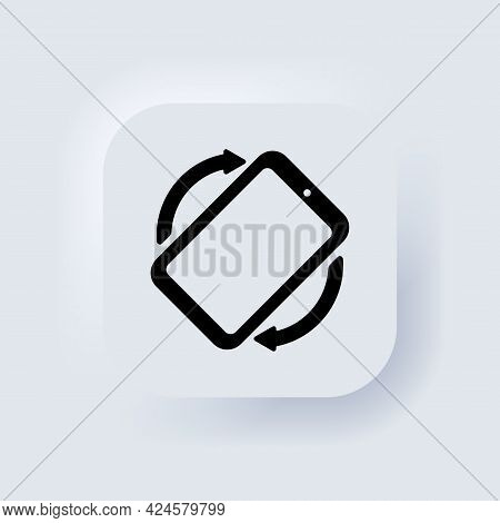 Rotate Mobile Phone Icon. Mobile Screen Rotation. Turn Your Device. Rotate Smartphone Icon. Neumorph