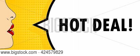 Hot Deal. Female Mouth With Red Lipstick Screaming. Speech Bubble With Text Hot Deal. Retro Comic St