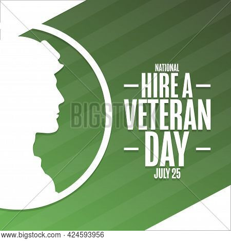 National Hire A Veteran Day. July 25. Holiday Concept. Template For Background, Banner, Card, Poster