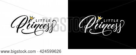 Little Princess Hand Lettering. Fashionable Calligraphy Text For Use As Logo Or Lettering On Clothes